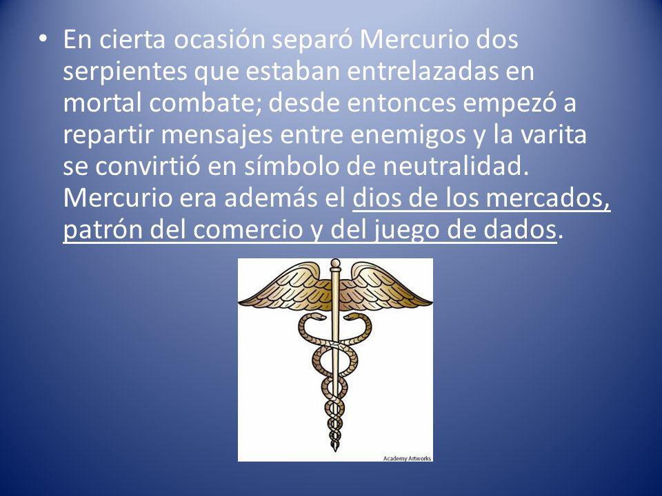 En cierta ocasión separó Mercurio dos serpientes que estaban entrelazadas en mortal combate; desde entonces empezó a repartir mensajes entre enemigos y la varita se convirtió en símbolo de neutralidad.