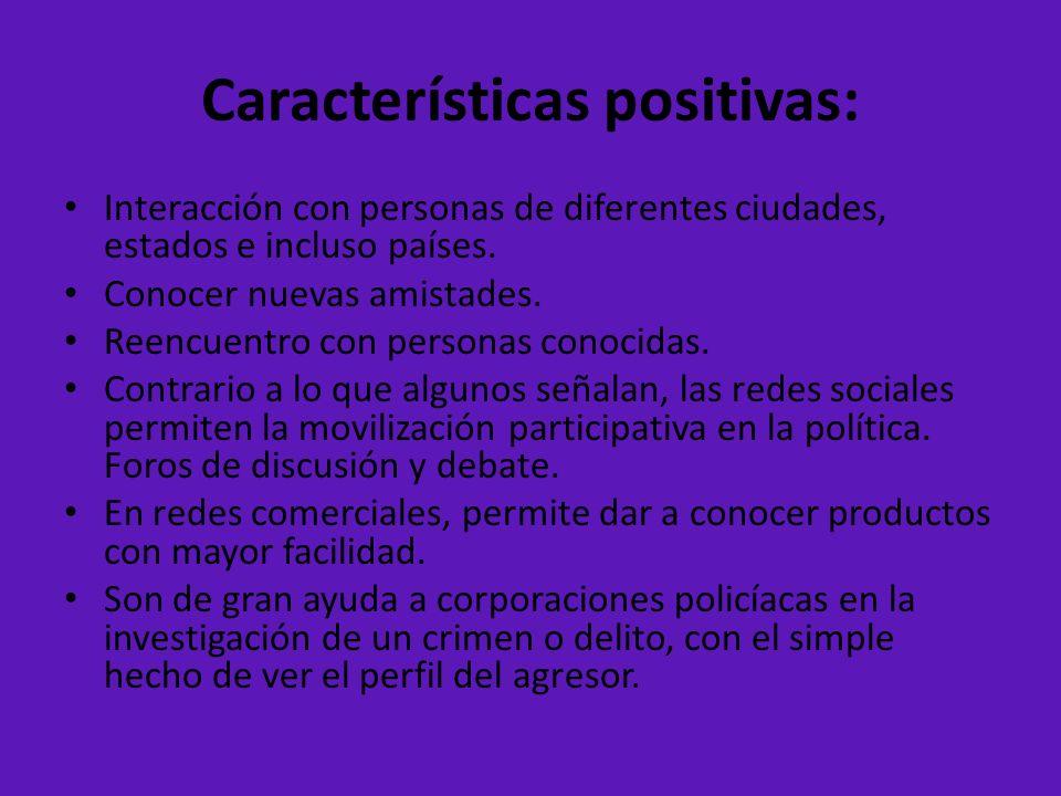 Características positivas: