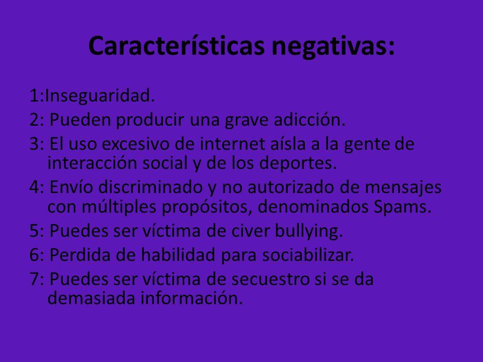 Características negativas: