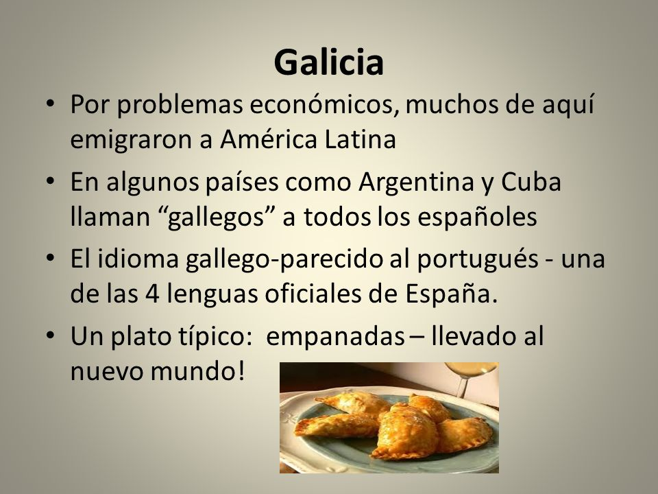 Galicia Por problemas económicos, muchos de aquí emigraron a América Latina.