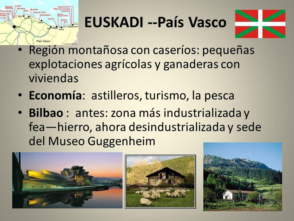EUSKADI --País Vasco Región montañosa con caseríos: pequeñas explotaciones agrícolas y ganaderas con viviendas.