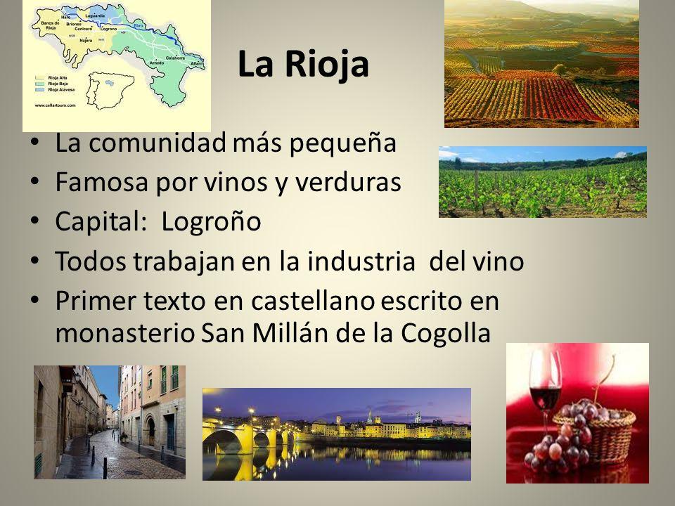 La Rioja La comunidad más pequeña Famosa por vinos y verduras