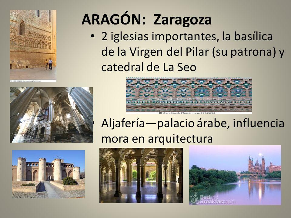 ARAGÓN: Zaragoza 2 iglesias importantes, la basílica de la Virgen del Pilar (su patrona) y catedral de La Seo.