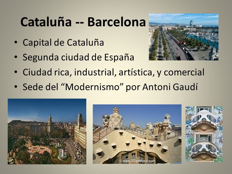 Cataluña -- Barcelona Capital de Cataluña Segunda ciudad de España
