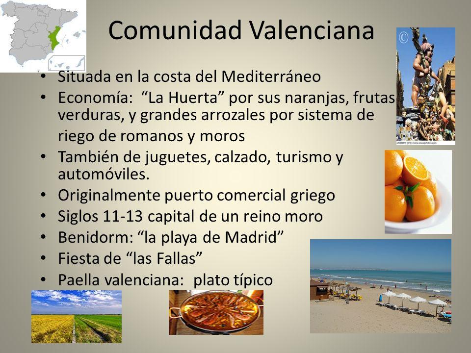 Comunidad Valenciana Situada en la costa del Mediterráneo