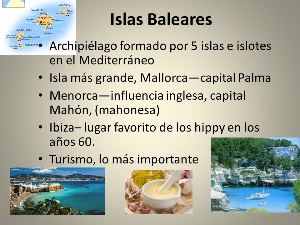 Islas Baleares Archipiélago formado por 5 islas e islotes en el Mediterráneo. Isla más grande, Mallorca—capital Palma.
