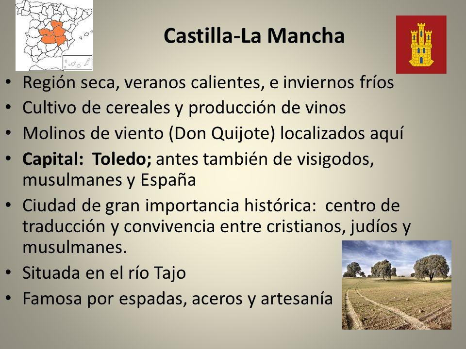 Castilla-La Mancha Región seca, veranos calientes, e inviernos fríos