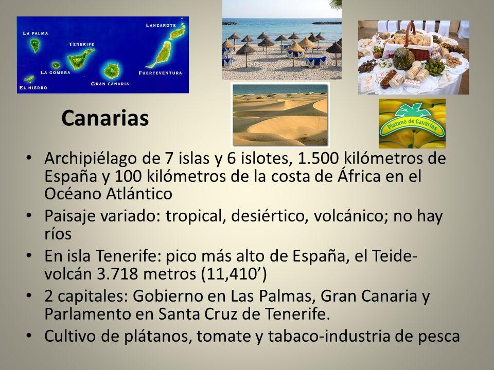 Canarias Archipiélago de 7 islas y 6 islotes, 1.500 kilómetros de España y 100 kilómetros de la costa de África en el Océano Atlántico.