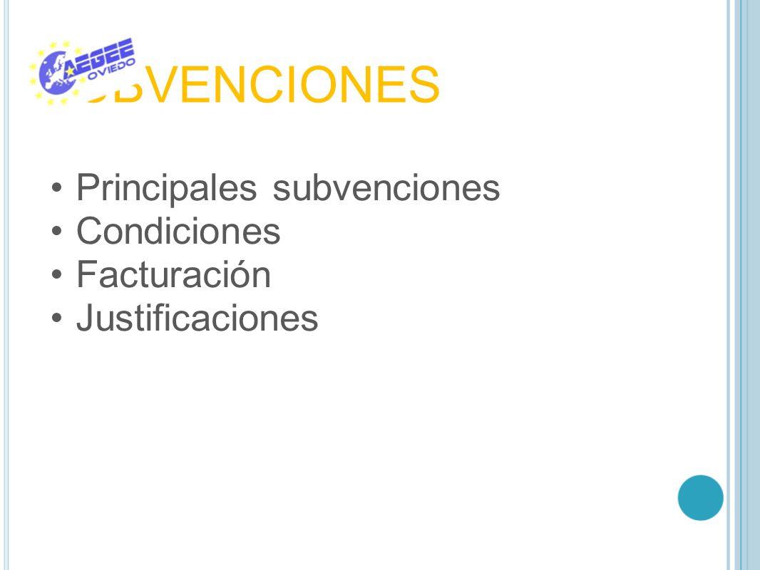 SUBVENCIONES Principales subvenciones Condiciones Facturación