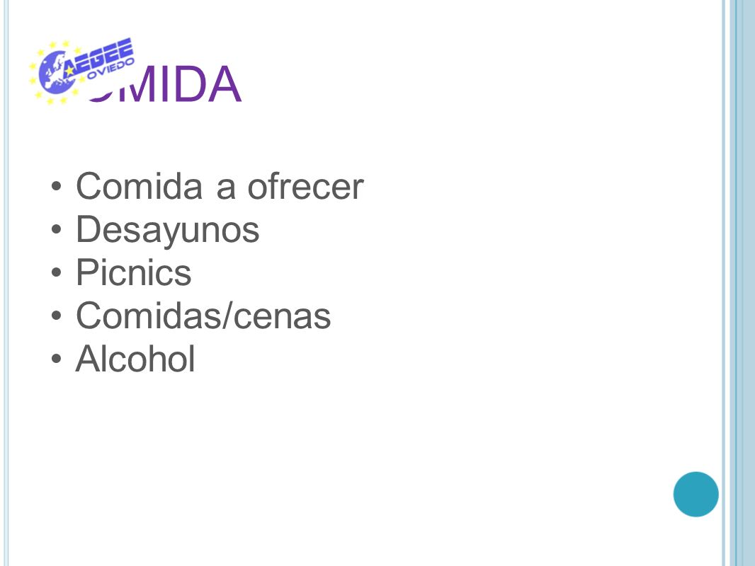 COMIDA Comida a ofrecer Desayunos Picnics Comidas/cenas Alcohol