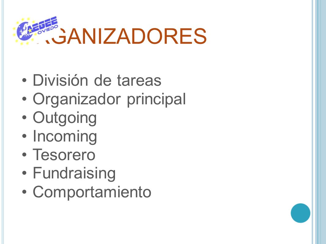 ORGANIZADORES División de tareas Organizador principal Outgoing