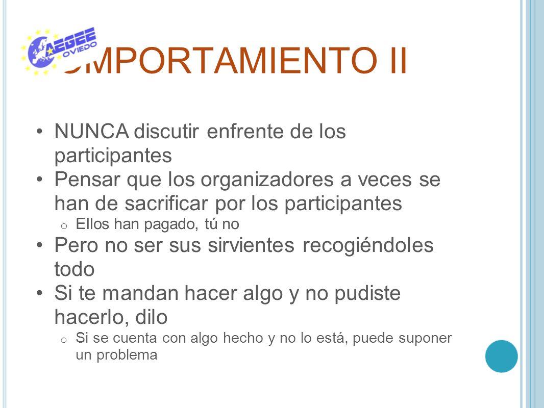 COMPORTAMIENTO II NUNCA discutir enfrente de los participantes