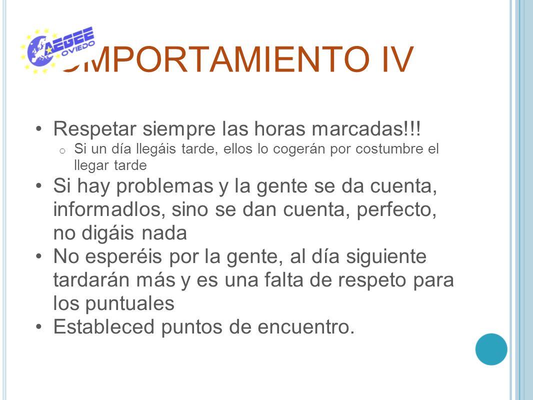 COMPORTAMIENTO IV Respetar siempre las horas marcadas!!!