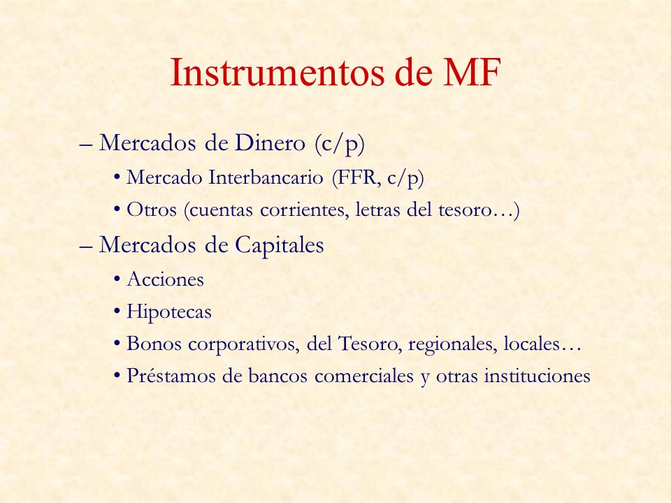 Instrumentos de MF Mercados de Dinero (c/p) Mercados de Capitales