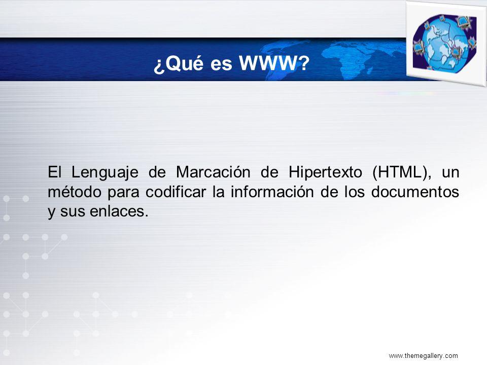 ¿Qué es WWW El Lenguaje de Marcación de Hipertexto (HTML), un método para codificar la información de los documentos y sus enlaces.