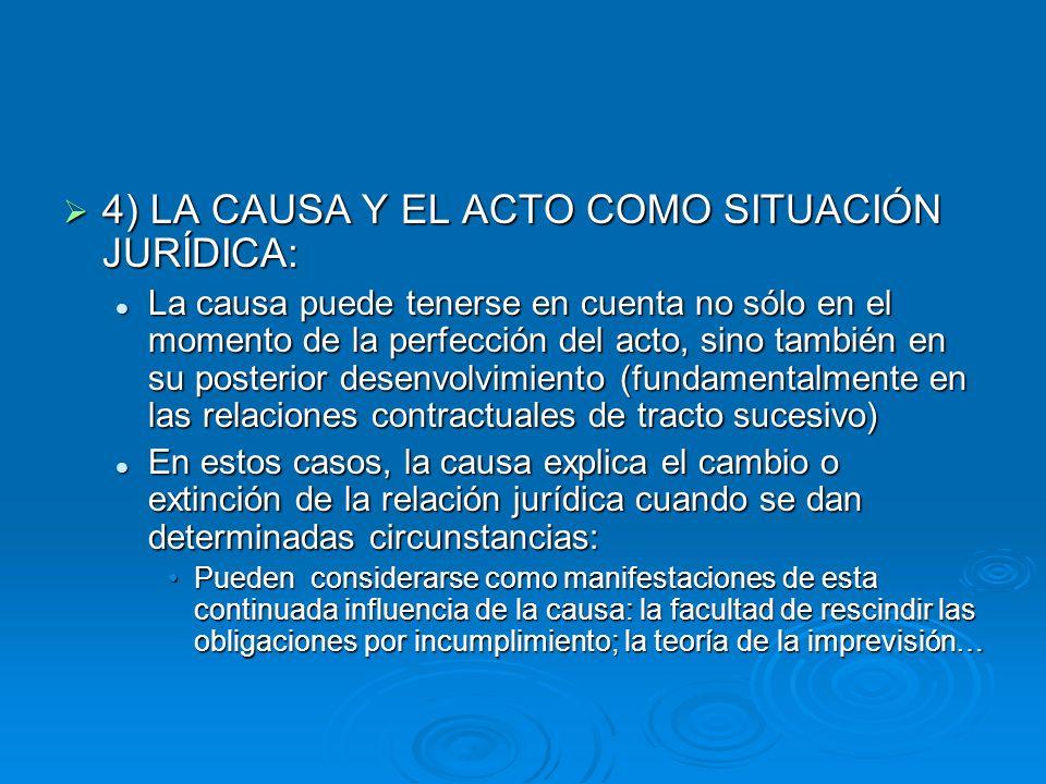 4) LA CAUSA Y EL ACTO COMO SITUACIÓN JURÍDICA: