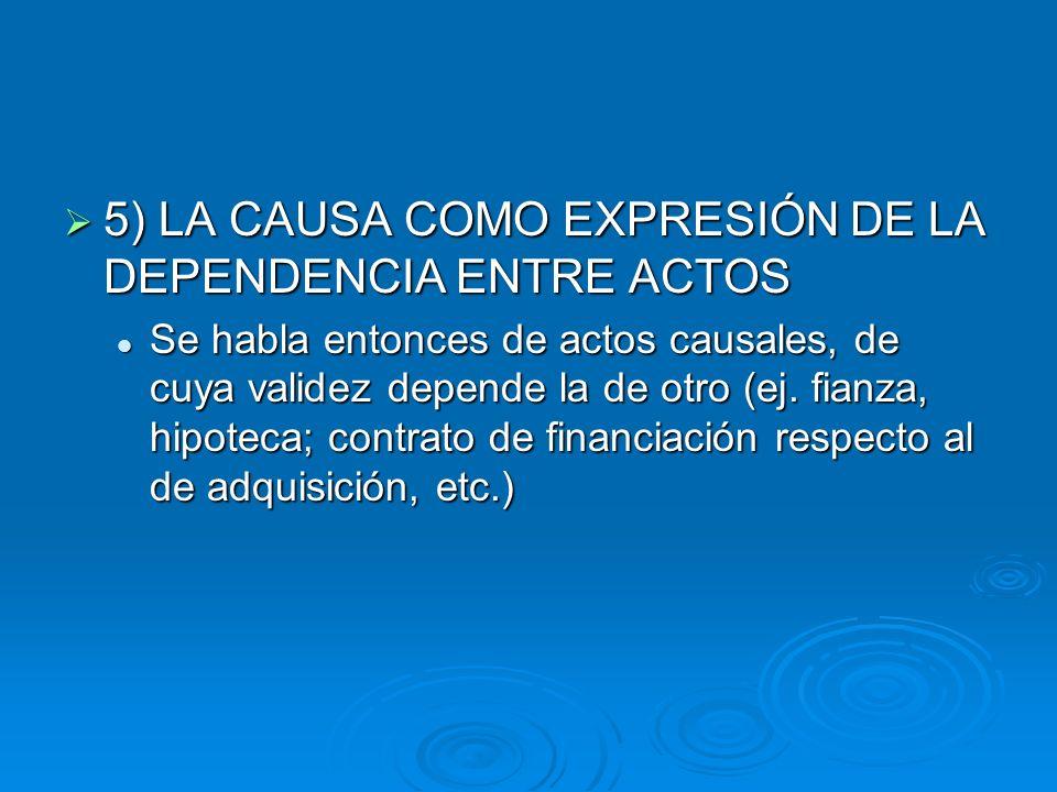 5) LA CAUSA COMO EXPRESIÓN DE LA DEPENDENCIA ENTRE ACTOS