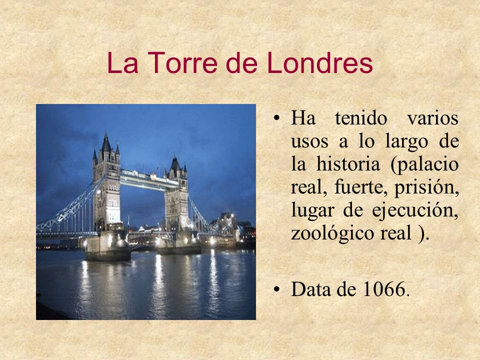 La Torre de Londres Ha tenido varios usos a lo largo de la historia (palacio real, fuerte, prisión, lugar de ejecución, zoológico real ).
