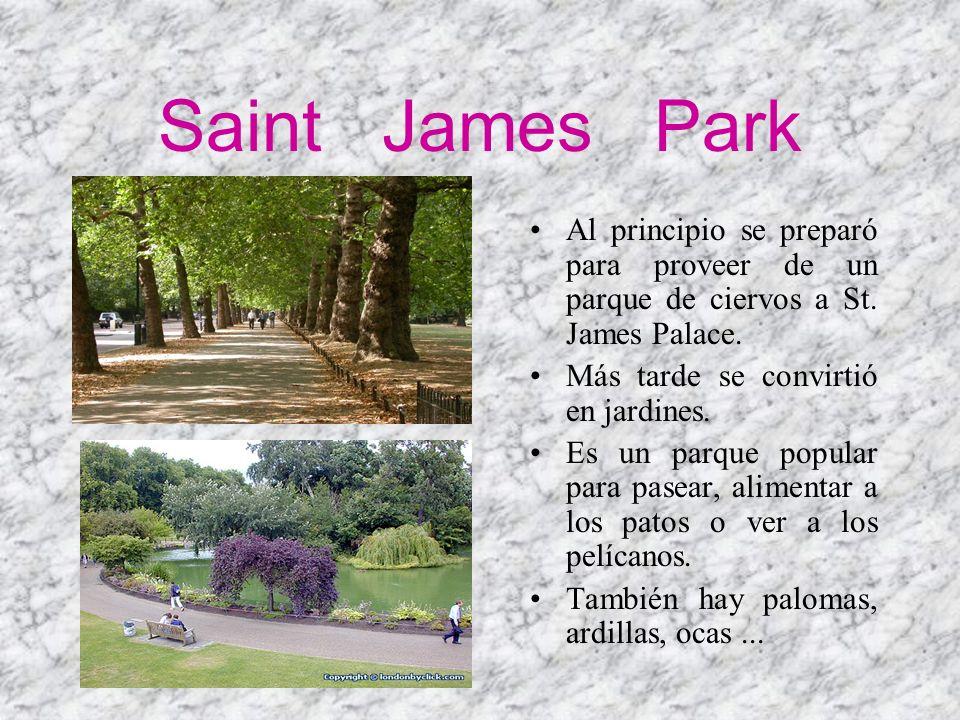 Saint James ParkAl principio se preparó para proveer de un parque de ciervos a St. James Palace.