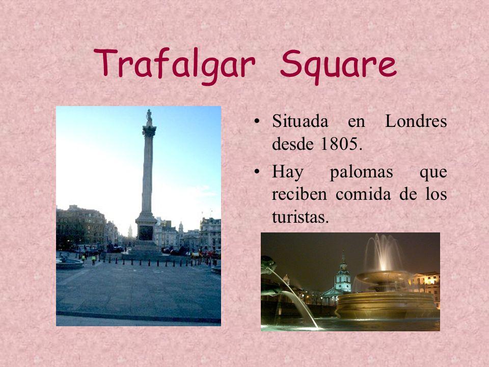 Trafalgar Square Situada en Londres desde 1805.