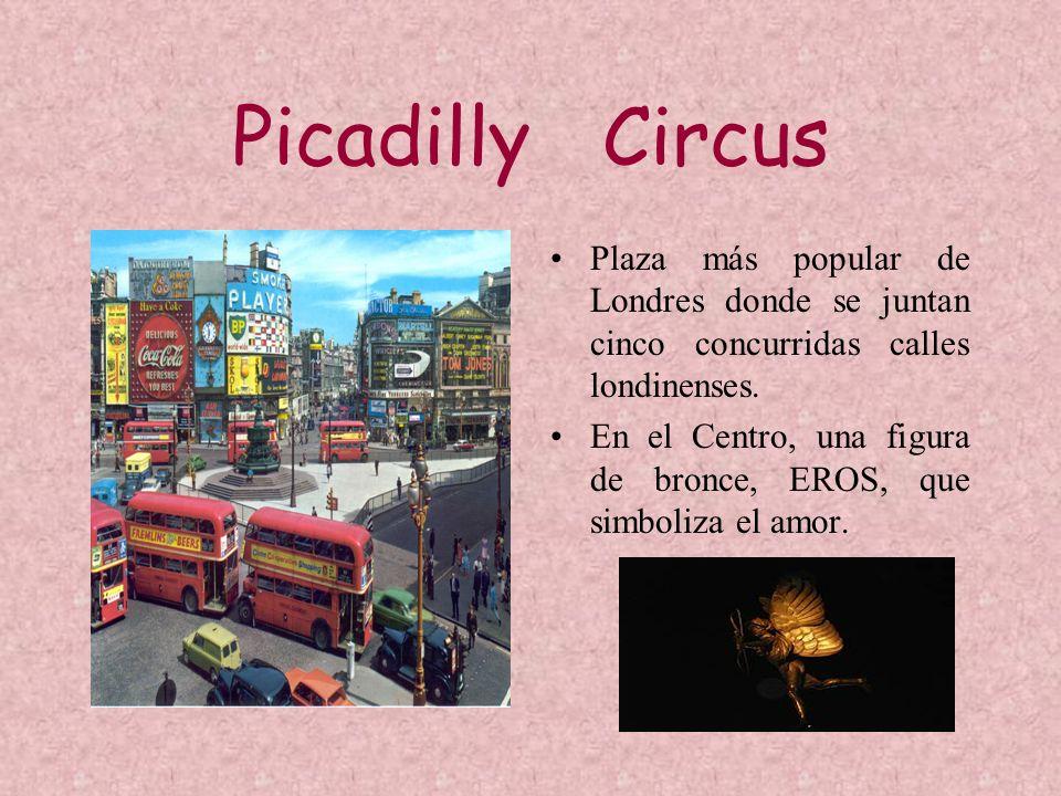 Picadilly Circus Plaza más popular de Londres donde se juntan cinco concurridas calles londinenses.