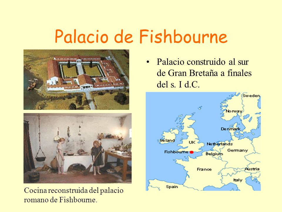 Palacio de Fishbourne Palacio construido al sur de Gran Bretaña a finales del s.