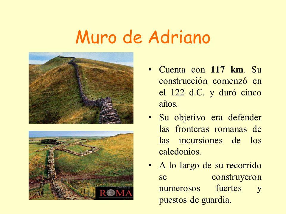 Muro de AdrianoCuenta con 117 km. Su construcción comenzó en el 122 d.C. y duró cinco años.