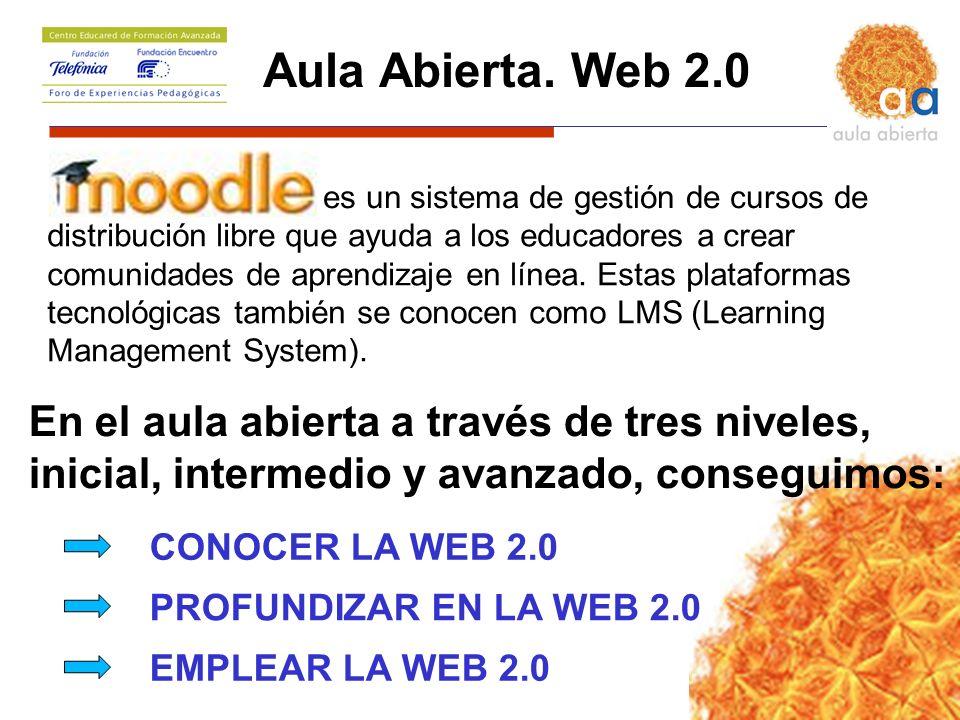 Aula Abierta. Web 2.0 es un sistema de gestión de cursos de.