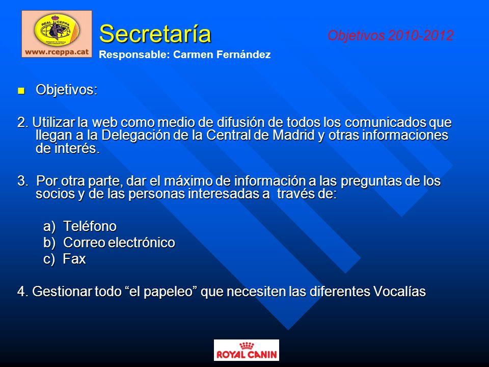Secretaría Objetivos 2010-2012 Objetivos: