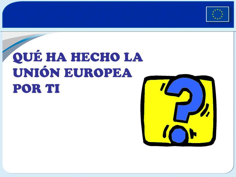QUÉ HA HECHO LA UNIÓN EUROPEA