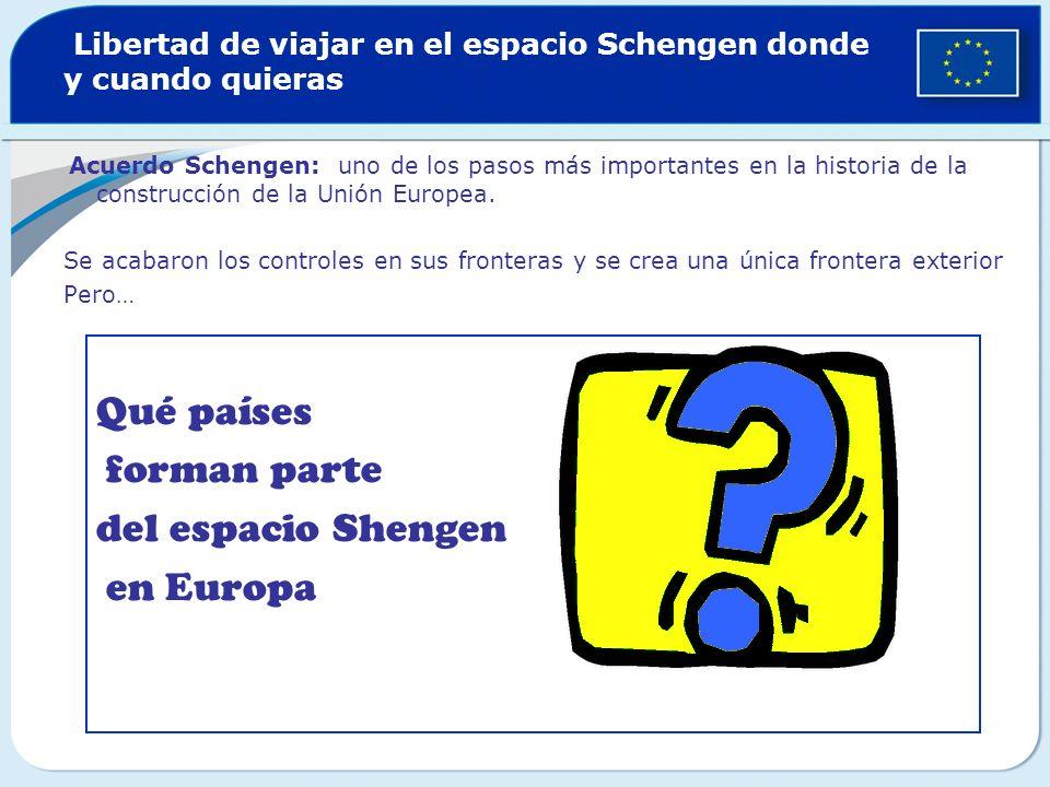 Libertad de viajar en el espacio Schengen donde y cuando quieras
