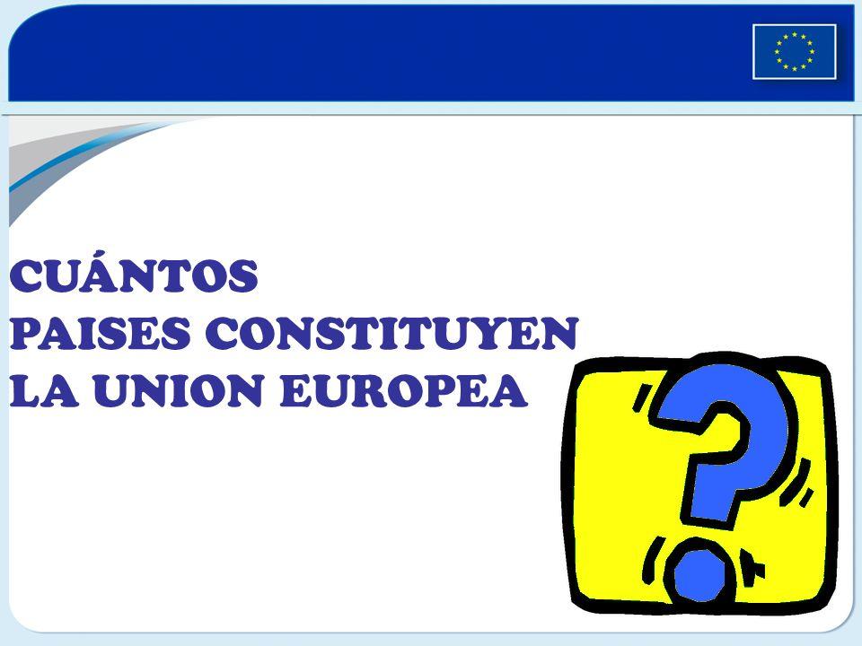 CUANTOS PAISES CONSTITUYEN LA UNION EUROPEA