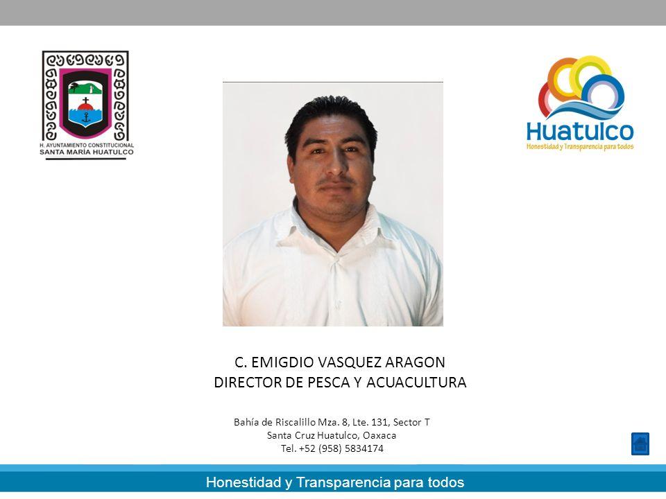 C. EMIGDIO VASQUEZ ARAGON DIRECTOR DE PESCA Y ACUACULTURA