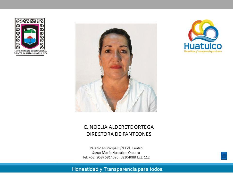 C. NOELIA ALDERETE ORTEGA DIRECTORA DE PANTEONES