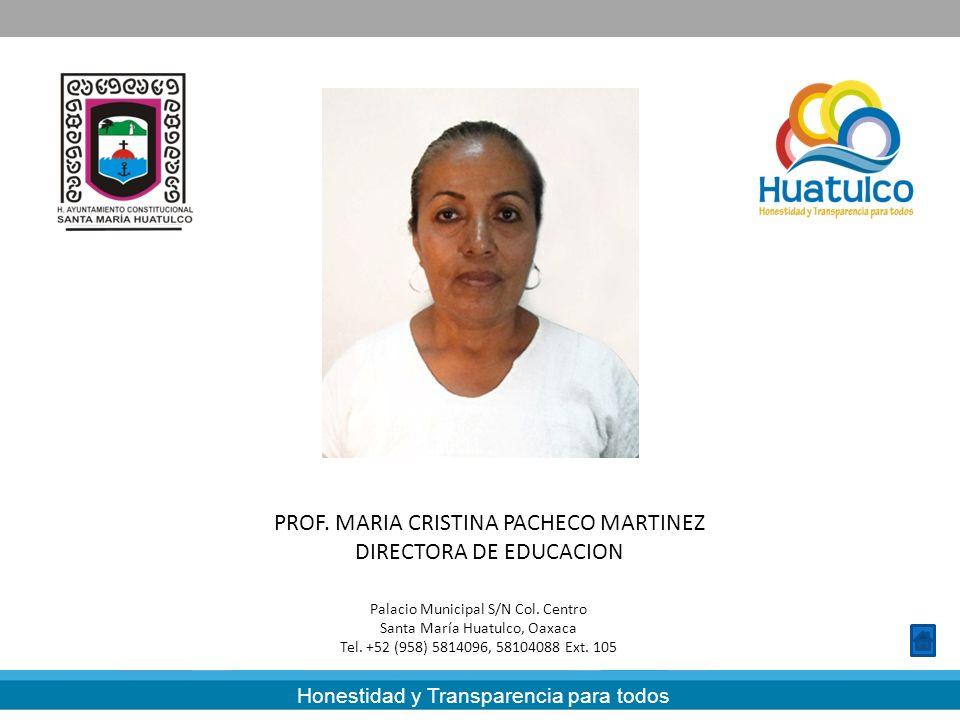 PROF. MARIA CRISTINA PACHECO MARTINEZ DIRECTORA DE EDUCACION