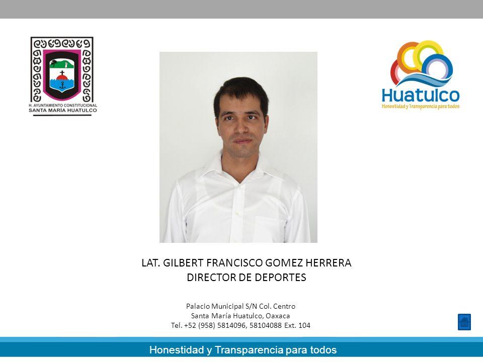LAT. GILBERT FRANCISCO GOMEZ HERRERA DIRECTOR DE DEPORTES