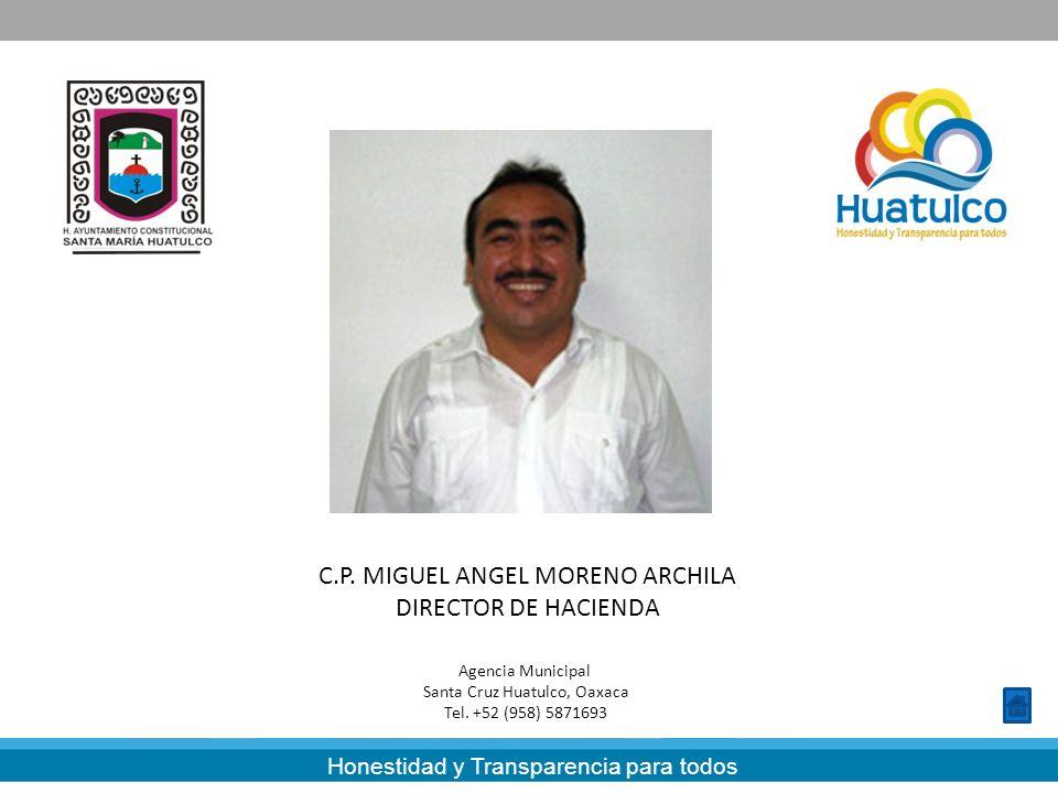 C.P. MIGUEL ANGEL MORENO ARCHILA DIRECTOR DE HACIENDA
