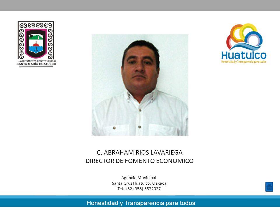 C. ABRAHAM RIOS LAVARIEGA DIRECTOR DE FOMENTO ECONOMICO