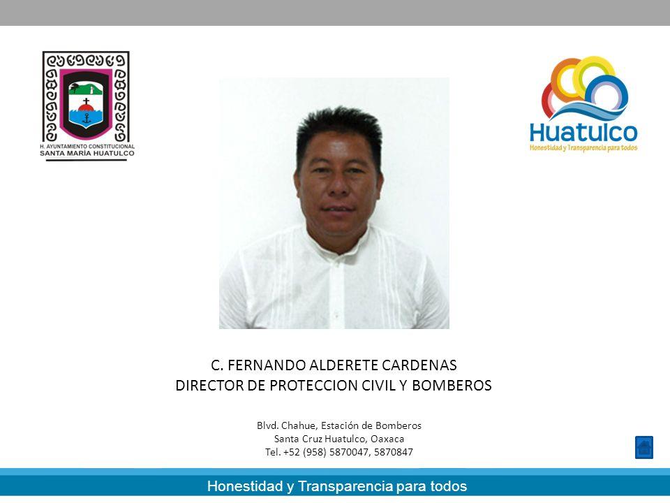 C. FERNANDO ALDERETE CARDENAS DIRECTOR DE PROTECCION CIVIL Y BOMBEROS