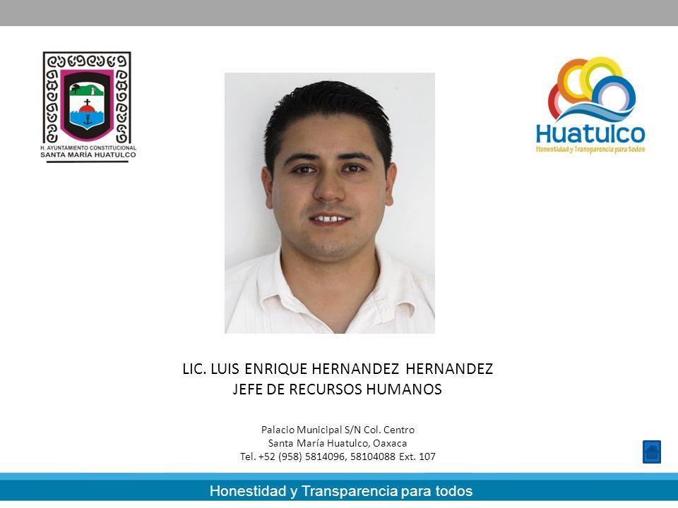 LIC. LUIS ENRIQUE HERNANDEZ HERNANDEZ JEFE DE RECURSOS HUMANOS