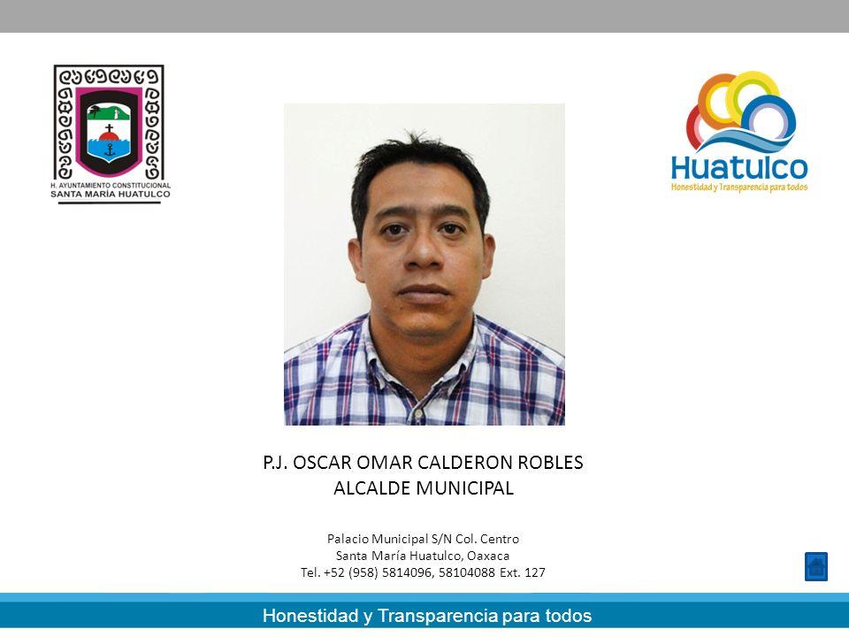 P.J. OSCAR OMAR CALDERON ROBLES ALCALDE MUNICIPAL