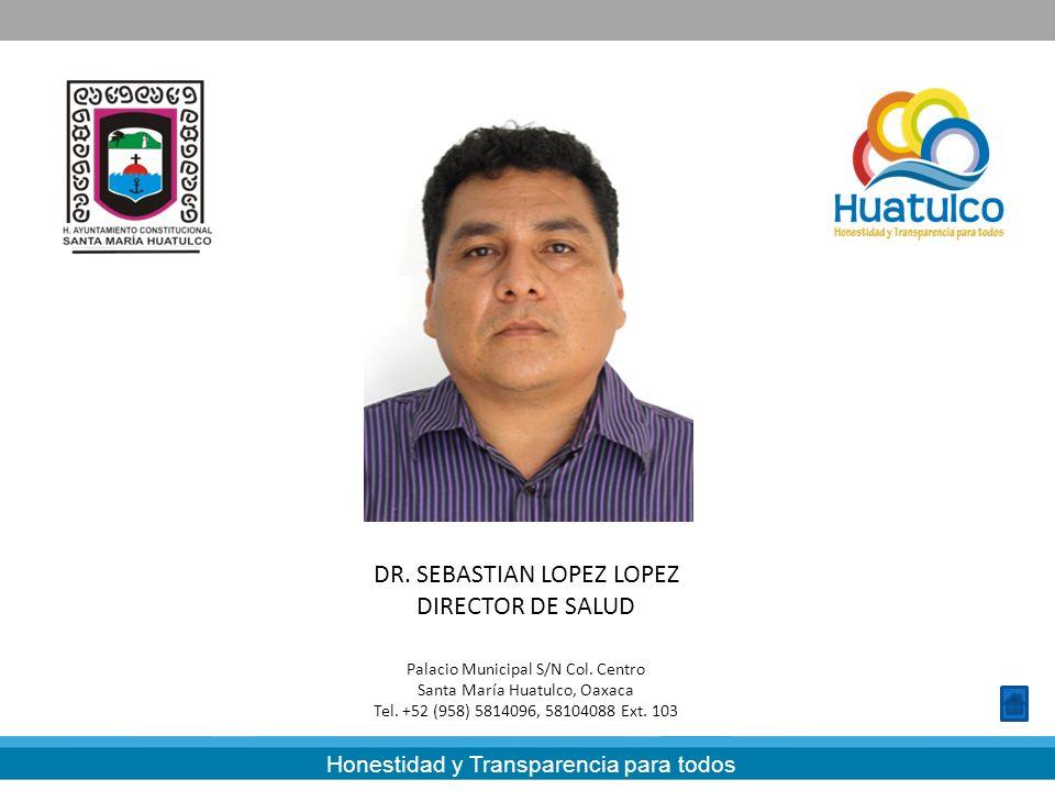 DR. SEBASTIAN LOPEZ LOPEZ DIRECTOR DE SALUD