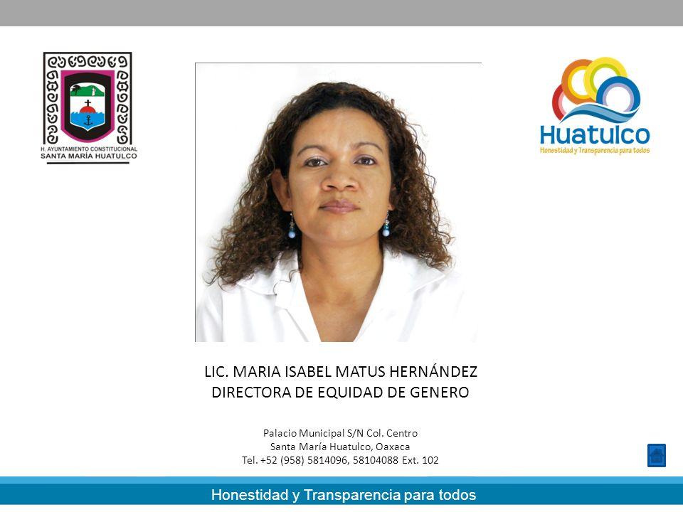 LIC. MARIA ISABEL MATUS HERNÁNDEZ DIRECTORA DE EQUIDAD DE GENERO