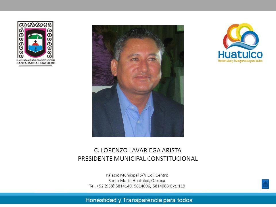 C. LORENZO LAVARIEGA ARISTA PRESIDENTE MUNICIPAL CONSTITUCIONAL