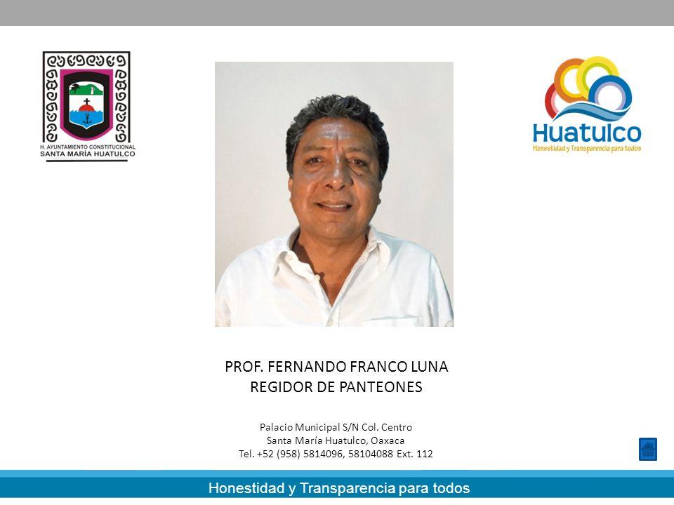 PROF. FERNANDO FRANCO LUNA REGIDOR DE PANTEONES