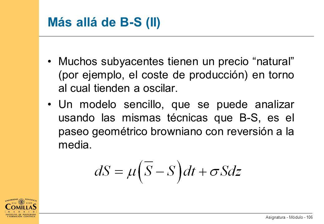 Más allá de B-S (III) En general, modelos con la pinta