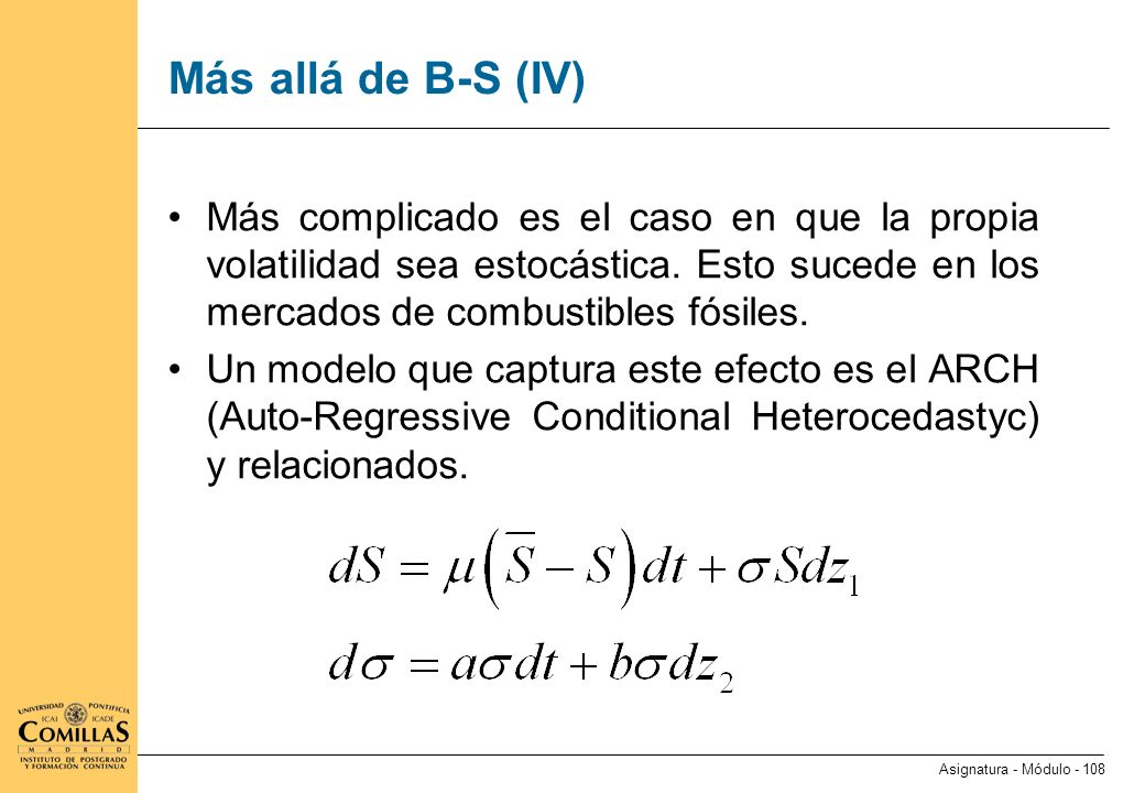 Más allá de B-S (V) No se ha considerado el que el convenience yield es una variable aleatoria. Hay dos alternativas: