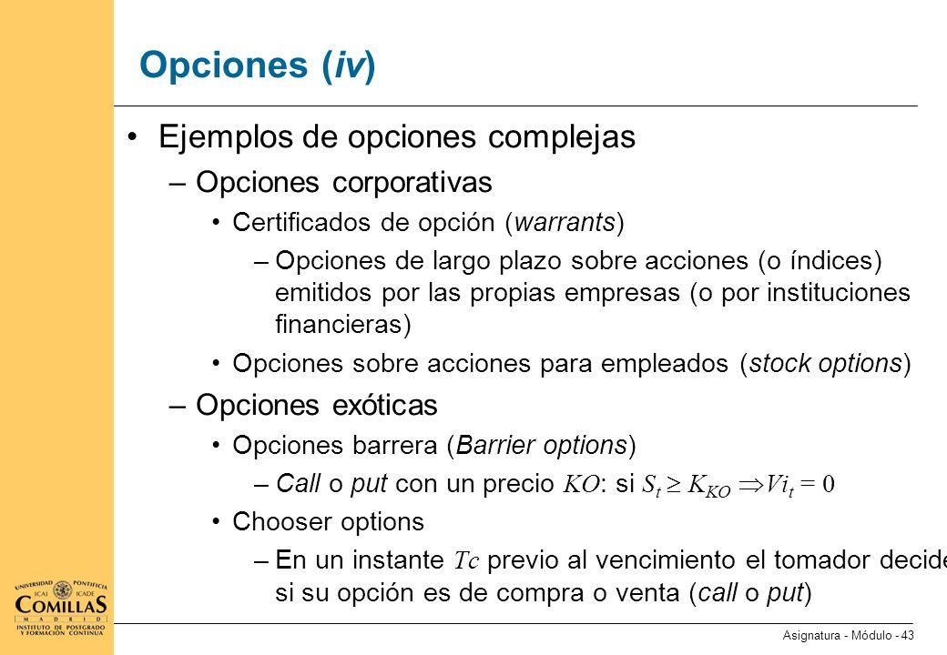 Opciones (v) Ejemplos de opciones complejas (iv)