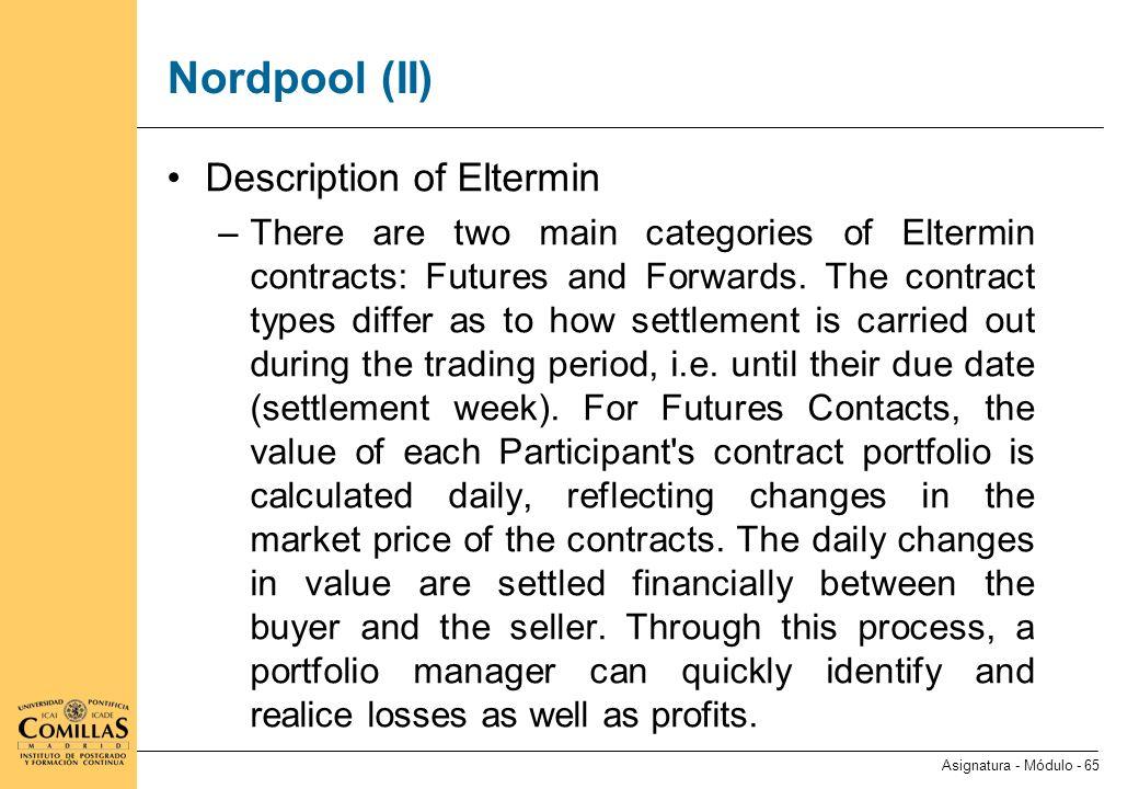 Nordpool (III) Los precios de los futuros (la curva forward) se publican en. http://www.nordpool.no/marketinfo/index.html.