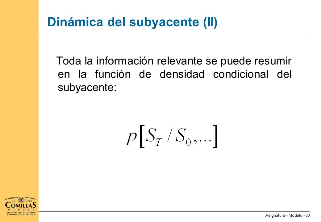 Dinámica del subyacente (III)